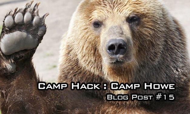 Camp Hack – Camp Howe!